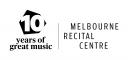 Melbourne Recital Centre - 10th Anniversary